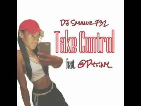 Take Control - DJ Smallz 732 Feat @pyt.ny_