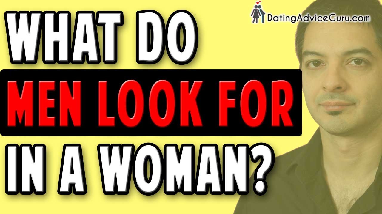 Look in a woman do men what for 15 Examples