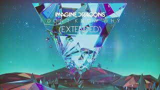 Imagine Dragons   I Don't Know Why (Extended)
