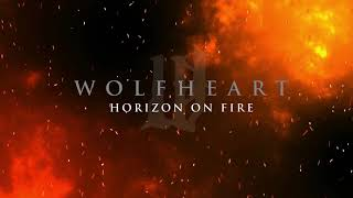 WOLFHEART - Horizon On Fire (Official Lyric Video) | Napalm Records