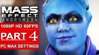 MASS EFFECT ANDROMEDA Gameplay Walkthrough Part 4 [1080p HD 60FPS PC MAX SETTINGS] - No Commentary
