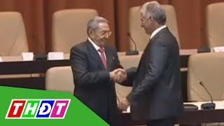 Lãnh đạo nhiều nước trên thế giới chúc mừng tân Chủ tịch Cuba | THDT