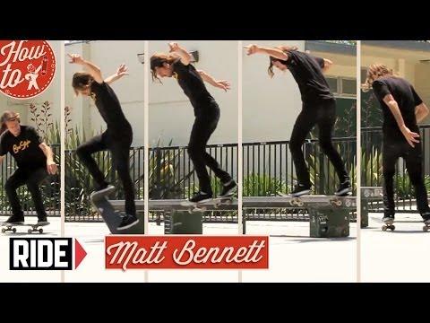 How-To Skateboarding: Nollie Backside Tail with Matt Bennett