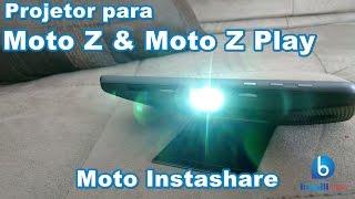 Projetor para toda a Moto Z/ Moto Z Play/ Moto Z2 Play/ Moto Z3 Play! Moto Instashare