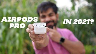 AirPods Pro in 2021  Should You Buy ?   Unboxing & Long Term Honest Review   Best Wireless Earphones