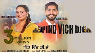 Gambar cover Pind Vich Dj | ( Full HD)  | Arsh Aujla & Deepak Dhillon | New Punjabi Songs 2017