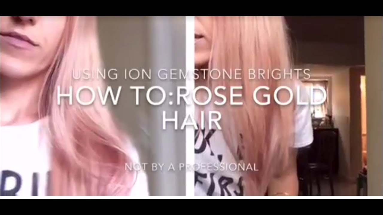 How To Rose Gold Hair Using Ion Gemstone Brights Youtube