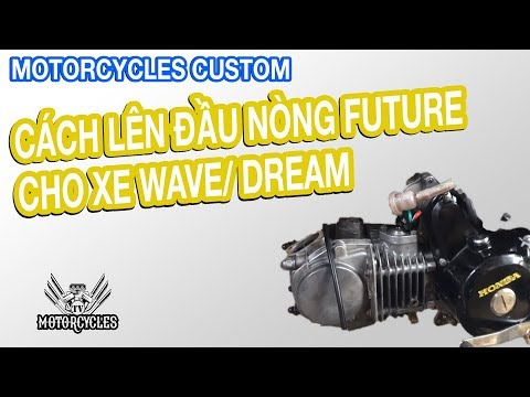 Hướng Dẫn Cách Lên Đầu Lòng Honda Future Neo 125cc cho Dream và Wave dễ làm nhất