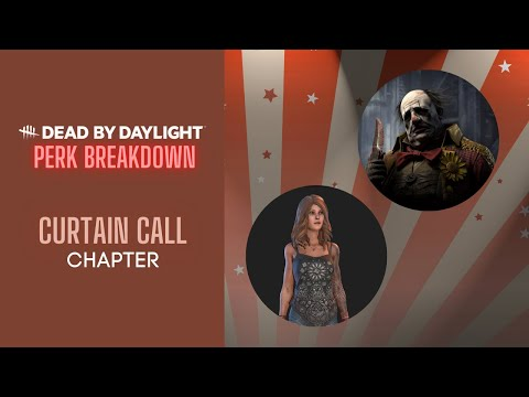 "DBD Perk Breakdown #5 - ""Curtain Call"" Chapter: Kate Denson & The Clown |"