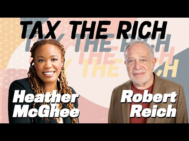 Rigged for the Rich: The Inequality of America's Tax System I Heather McGhee and Robert Reich