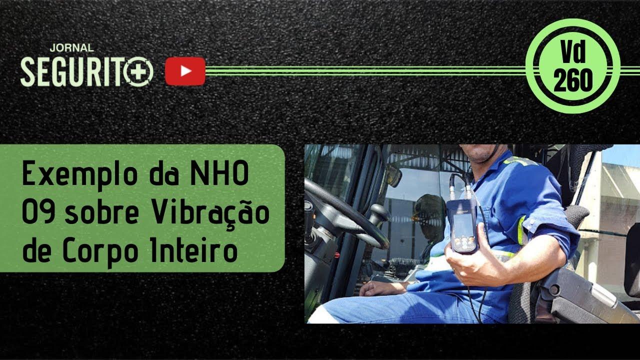 Vd. 260 - Exemplo da NHO 09 sobre Vibração de Corpo Inteiro
