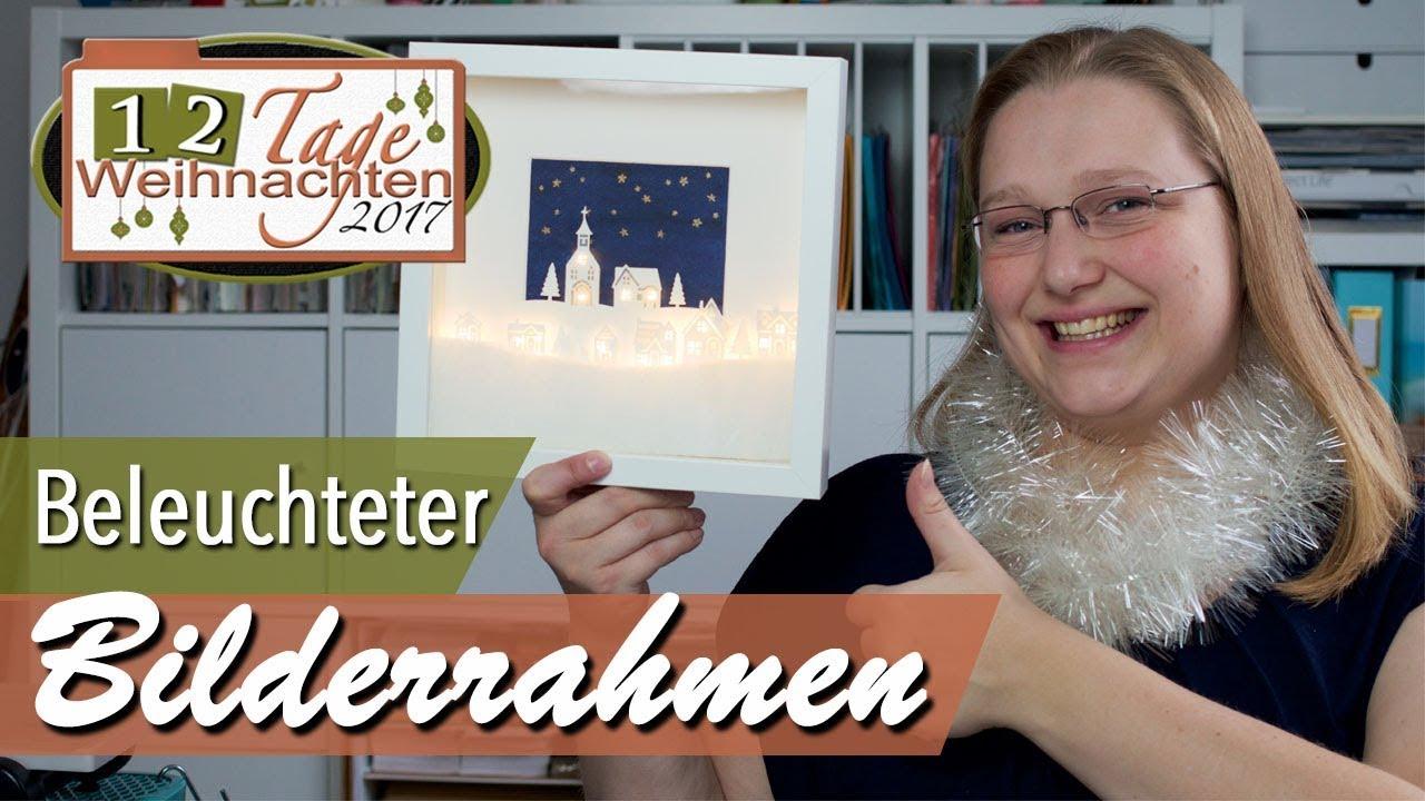 Beleuchtete Bilder Weihnachten.12 Tage Weihnachten 2017 Tag 3 Beleuchteter Bilderrahmen
