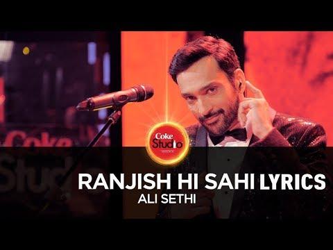 Ali Sethi, Ranjish Hi Sahi, Coke Studio Season 10 Lyrics