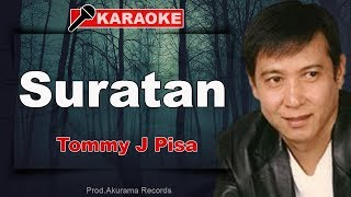 Download Lagu Tommy J Pisa - Suratan (Karaoke) mp3