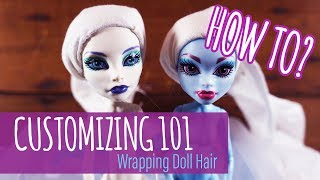 Customizing 101: How to Wrap Monster High Doll Hair for Sealing