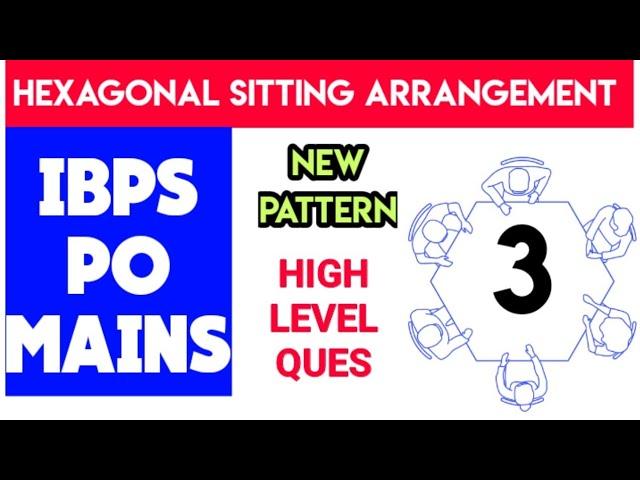 Hexagonal Sitting Arrangement #3 for IBPS PO MAINS #HIGHLEVEL PUZZLE