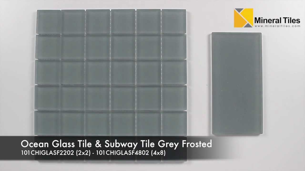 - Ocean Glass Tile Grey Frosted 2x2 And Subway 4x8 - YouTube