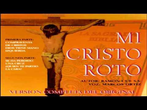 Mi Cristo Roto Narracion Audio Youtube