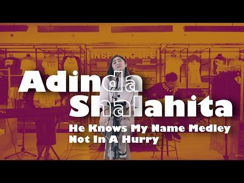 Adinda Shalahita - He Knows My Name Medley Not In A Hurry