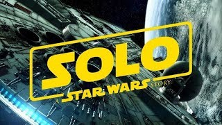 SOLO A STAR WARS STORY REMIXED (2018) Han Solo Movie - Fan Edit
