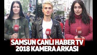 Samsun Canlı Haber TV 2018 Kamera Arkası