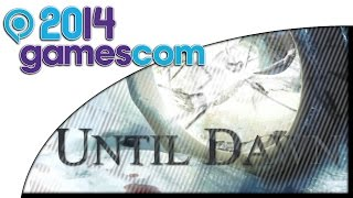 GAMESCOM 2014 - Until Dawn