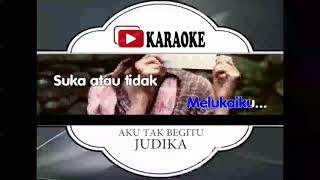 Lagu Karaoke JUDIKA   AKU TAK BEGITU