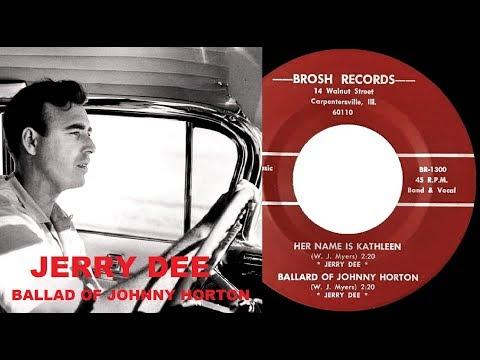 JERRY DEE - Ballad Of Johnny Horton