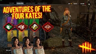 ADVENTURES OF THE 4 KATES! - NEW KATE SKIN! Dead By Daylight