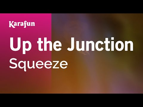 Karaoke Up the Junction - Squeeze *