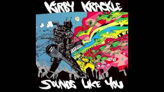 "Kirby Krackle ""Take You Out Tonight"" from the album ""Sounds Like You"" out now."