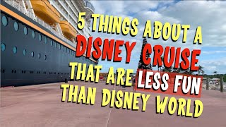 5 Things About a Disney Cruise that are LESS FUN than Disney World