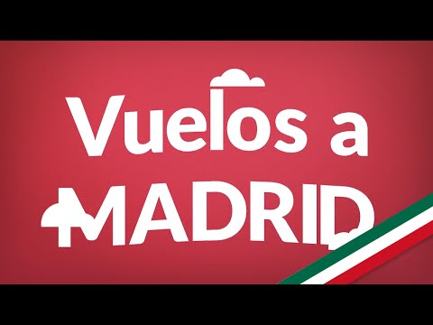 Vuelos A Madrid | Consigue Aquí Los Vuelos Más Baratos En Todo México!
