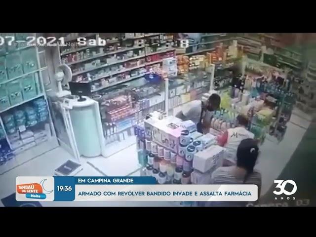Armado com revólver bandido invade e assalta farmácia - Tambaú da gente Noite