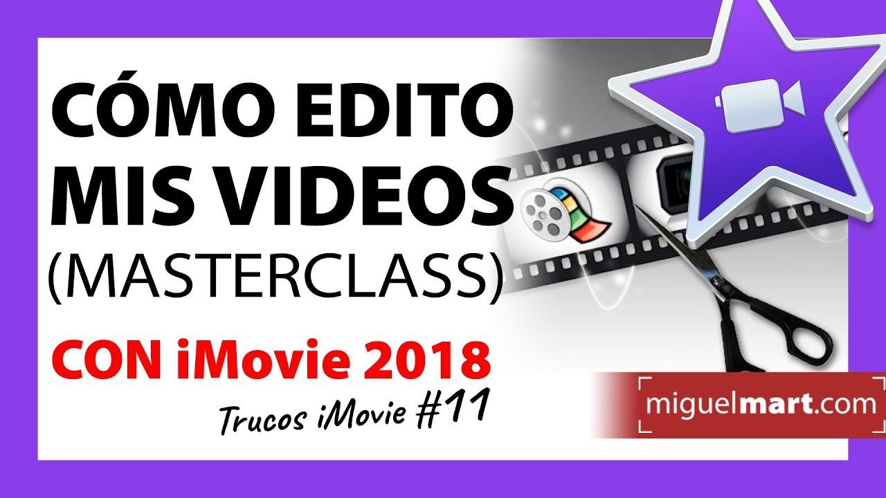 Cómo EDITO MIS VIDEOS tutoriales con iMovie Español 2018 - YouTube