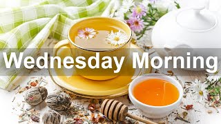 Wednesday Morning Jazz - Positive Instrumental Morning Music and Relax Jazz to Chill Out