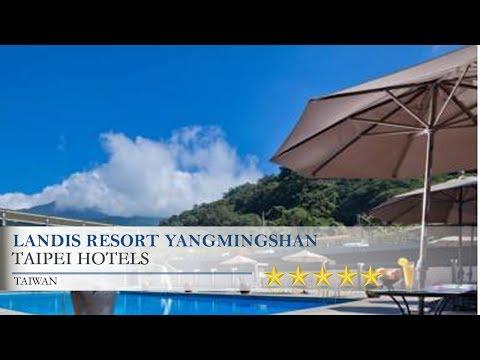Landis Resort Yangmingshan - Taipei Hotels, Taiwan