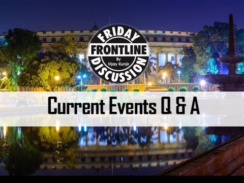 Current Events Q & A Session - Frontline Discussion For UPSC/MPSC Students | Current Affairs