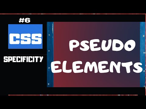 CSS Specificity Explained Part 6 | CSS Selectors Pseudo Elements | CSS tutorial for beginners