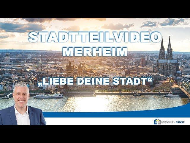 Kölner Osten - Stadtteil Merheim - Ihr Immobilienmakler für Köln Merheim - Immobilien Ernst