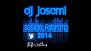 09  DJ Josemi   Sesion Febrero 2014