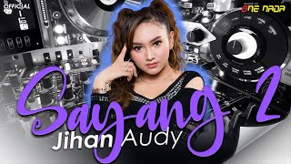 SAYANG 2 REMIX Version - Jihan Audy (Official Music Video)