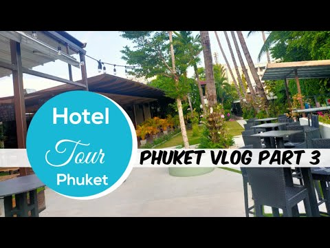 Hotel Tour in Phuket,Thailand