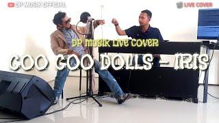 GOO GOO DOLLS - IRIS (DP MUSIK LIVE COVER)