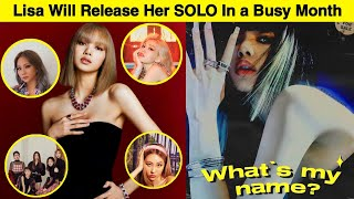 Lisa Will Release Her Solo in The SAME MONTH With This Artists