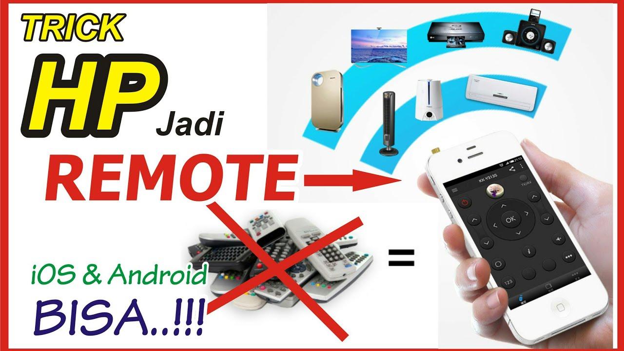Trik Rubah Hp Jadi Remote Tv Ac Dvd Dll Ios Android Youtube