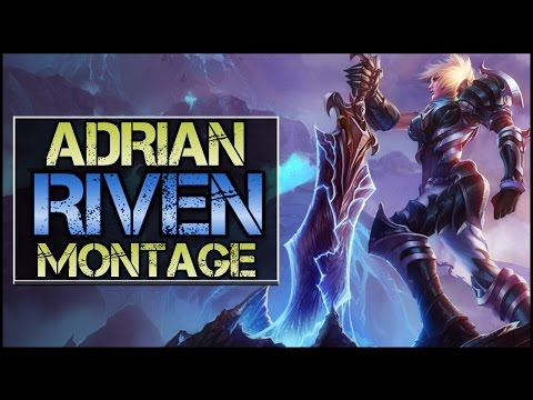 Adrian Riven Montage - Best Riven Plays