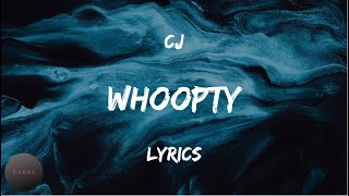 CJ - WHOOPTY (Lyrics) | BABEL