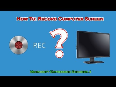 How to Record Your Computer Screen: Microsoft Expression Encoder 4 (Free and HD)