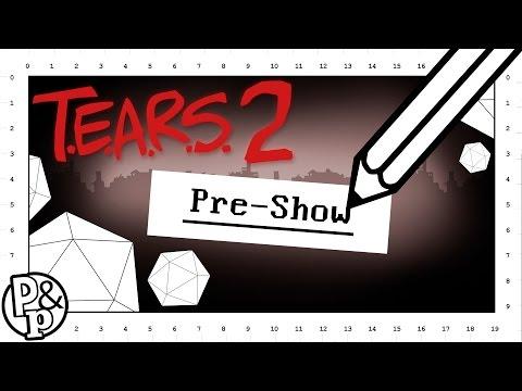 Pen & Paper | T.E.A.R.S. 2 | Pre-Show